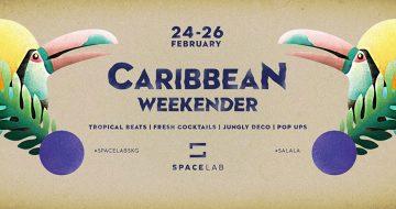 Caribbean Weekender στο SpaceLab