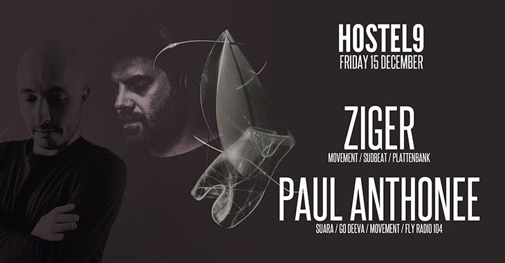 Hostel 9 pres Ziger & Paul Anthonee
