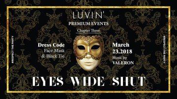 Eyes Wide Shut Event στο Luvin'