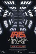 Αφίσα της ταινίας IRIS: A Space Opera by Justice