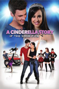 Μια Σύγχρονη Σταχτοπούτα: Το Παραμύθι Συνεχίζεται (A Cinderella Story: If the Shoe Fits)