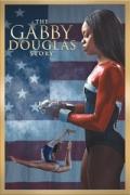 Η Ιστορία της Γκάμπι Ντάγκλας (The Gabby Douglas Story)