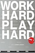 Σκληρή Δουλειά, Σκληρό Παιχνίδι (Work Hard - Play Hard)